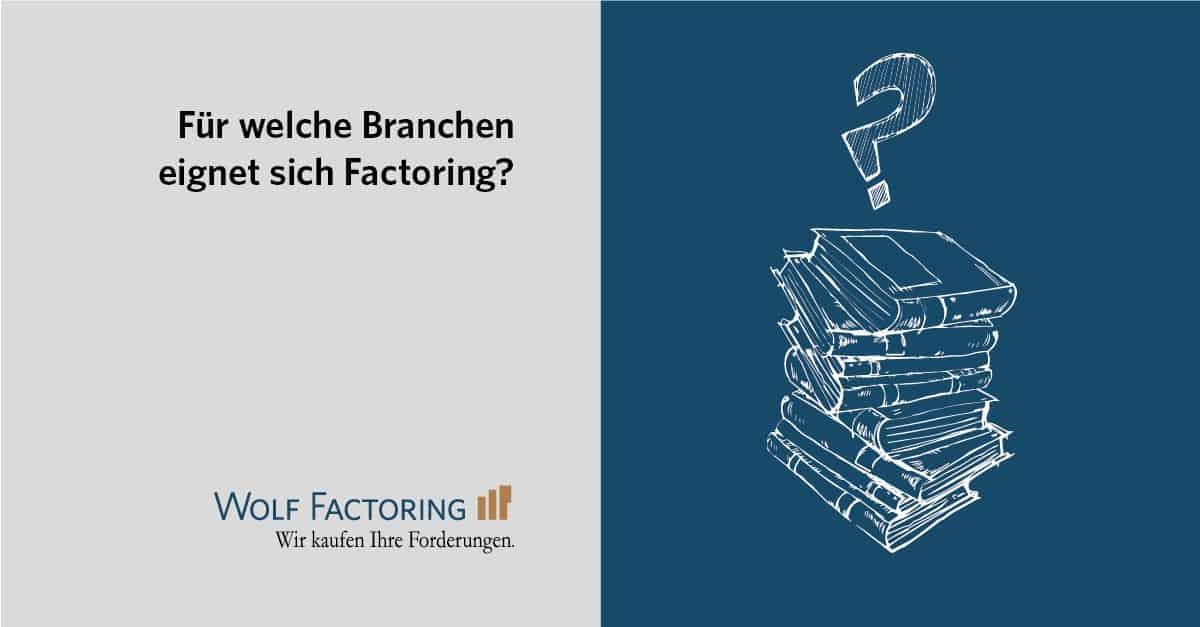 Für welche Branchen eignet sich Factoring?