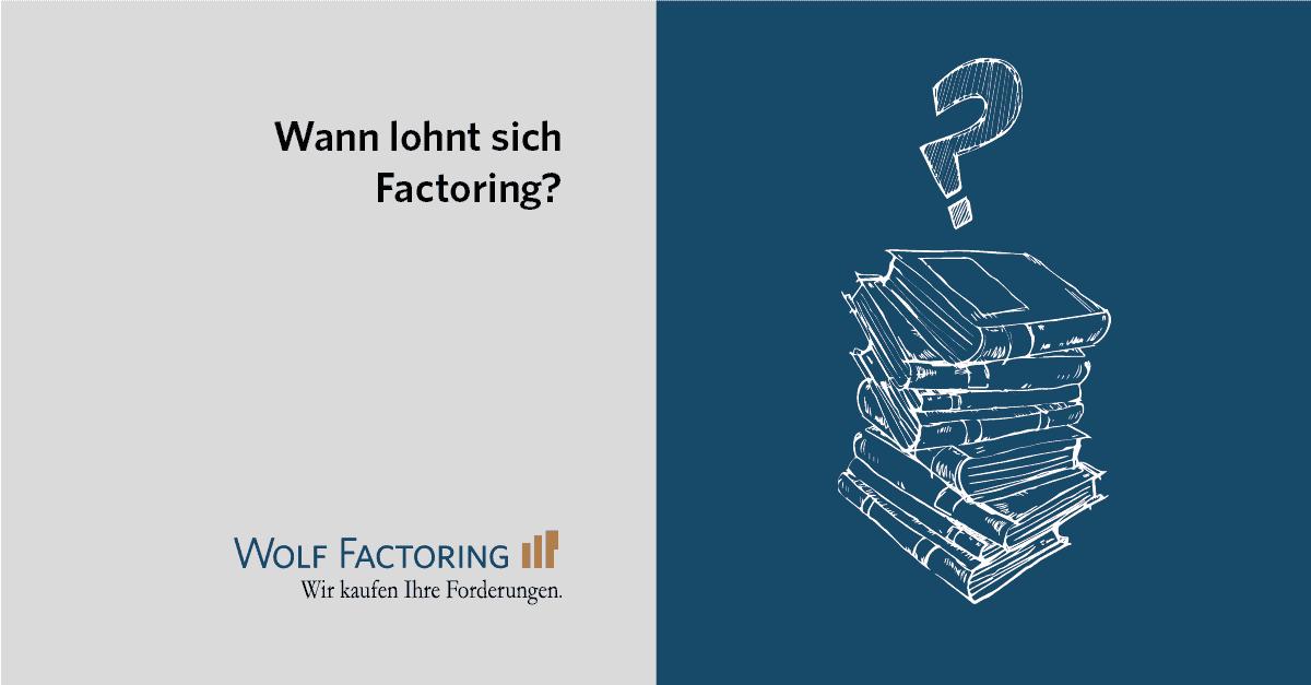 Wann lohnt sich Factoring?