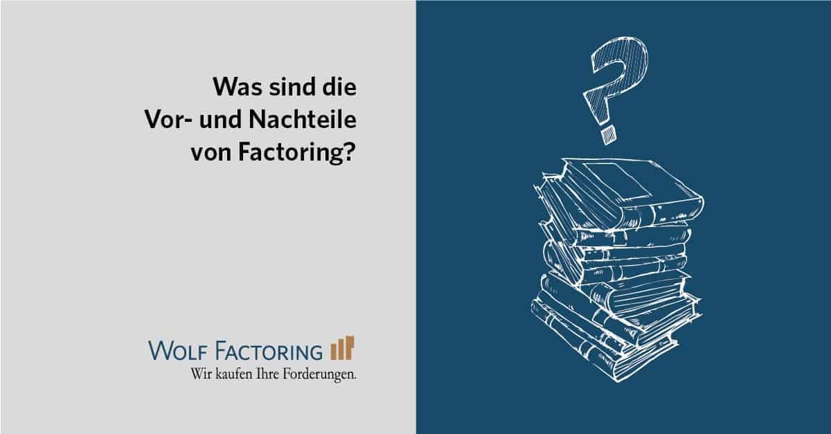 Was sind die Vor- und Nachteile von Factoring?