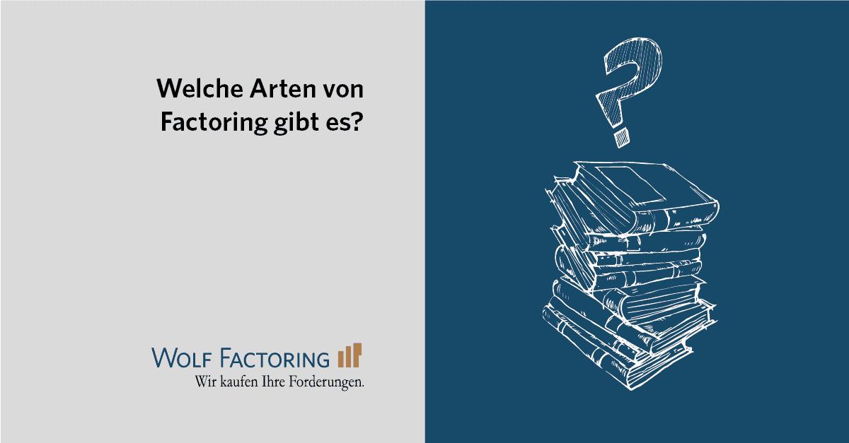 Welche Arten von Factoring gibt es?
